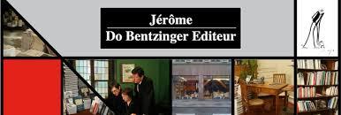 Jérôme Do. Bentzinger Éditions